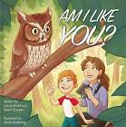 Am I Like You? by Brian Scott Sockin, Laura Erickson (Hardback, 2016)