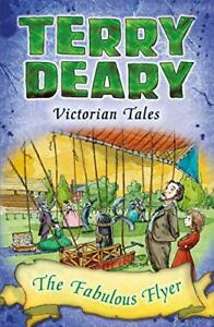 The-Fabulous-Flyer-Victorian-Tales-by-Deary-Terry-NEW-Book-Paperback-FREE