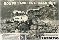 Publicité Advertising 1979 (2 pages) Le motoculteur F 400 F2 Honda