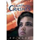 Lightning Crashes 9780595268818 by RH Wood Book