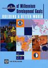 Miniatlas of Millennium Development Goals: Building a Better World by World Bank (Paperback, 2005)