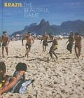 Brazil: The Beautiful Game by Christopher Pillitz (Hardback, 2014)