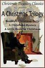 A Christmas Trilogy: Beasley's Christmas Story, a Little Book for Christmas, a Christmas Mystery by Deceased Booth Tarkington, Cyrus Townsend Brady, William John Locke (Paperback / softback, 2010)