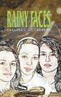 Rainy Faces by Eralides E Cabrera 9781425956950 Paperback 2006