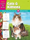 Learn to Draw: Cats and Kittens (2004, Paperback)