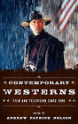 Contemporary Westerns: Film and Television Since 1990 by Scarecrow Press (Hardback, 2013)