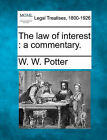 The Law of Interest: A Commentary. by W W Potter (Paperback / softback, 2010)