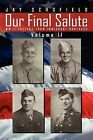 Our Final Salute: WW II Letters from Immigrant Brothers Volume II by Jay Schofield (Paperback / softback, 2012)