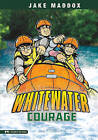 Whitewater Courage by Jake Maddox (Hardback, 2011)