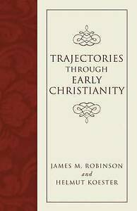 Trajectories-Through-Early-Christianity-Paperback-by-Robinson-James-M-Koe