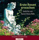 Erste Rosen erwachen von Rainer Maria Rilke (2012, Gebundene Ausgabe)