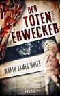 Der Totenerwecker von Wrath James White (2013, Taschenbuch)
