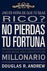 No Pierdas Tu Fortuna: La Guia Inicial Para Convertirte en Millonario by Douglas R Andrew (Paperback / softback, 2008)