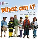 What am I?: Band 00/Lilac by Maoliosa Kelly (Paperback, 2007)