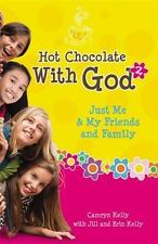 Hot Chocolate With God #2: Just Me & My Friends and Family - LikeNew - Kelly, Ca
