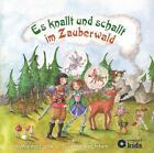 Es knallt und schallt im Zauberwald von Katharina E. Volk (2015, Gebundene Ausgabe)