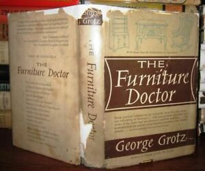 Grotz, George THE FURNITURE DOCTOR  1st Edition Later Printing