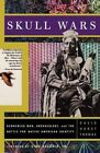 Skull Wars: Kennewick Man, Archaeology, And The Battle For Native American Identity by David Thomas (Paperback, 2001)