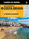 Wanderweg Costa Brava von Sergi Lara i. Garcia und Jordi Puig Castellano (2010, Taschenbuch)