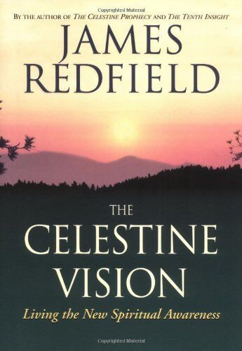 1 of 1 - The Celestine Vision: Living the New Spiritual ... by Redfield, James 0446522740