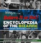 Ripley's Believe it or Not!: Encyclopedia of the Bizarre by Black Dog & Leventhal Publishers Inc (Hardback, 2003)