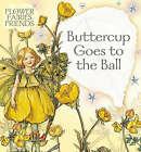 Buttercup Goes to the Ball by Cicely Mary Barker (Hardback, 2003)