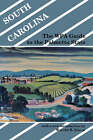 South Carolina: Guide to the Palmetto State by Federal Writers' Project (Paperback, 1988)