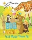 Big and Small, God Made Them All by Ben Wilder (Paperback / softback, 2016)