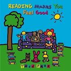 Reading Makes You Feel Good by Todd Parr (Hardback, 2005)