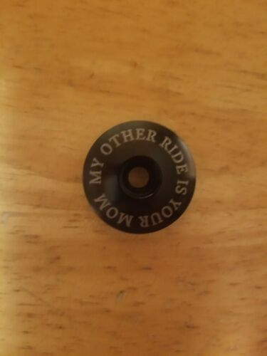 """My Other Ride is Your Mom Bicycle Headset Top Cap 1 1//8/"""" Stem Cap Bolt Bike"""