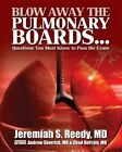 Blow Away the Pulmonary Boards...Questions You Must Know to Pass the Exam by Jeremiah S Reedy MD, Chad Defrain MD, Andrew Sherrick MD (Paperback / softback, 2014)