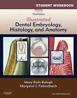 Student Workbook for Illustrated Dental Embryology, Histology and Anatomy by Mary Bath-Balogh, Margaret J Fehrenbach (Paperback / softback)
