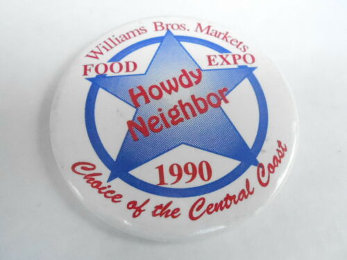 "VINTAGE 3"" PROMO PINBACK BUTTON #98056 WILLIAMS BROS MARKETS FOOD EXPO 1990"