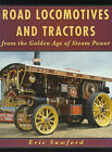 Road Locomotives and Tractors: From the Golden Age of Steam Power by E. H. Sawford (Hardback, 1999)