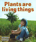 Plants are Living Things by Bobbie Kalman (Paperback, 2008)