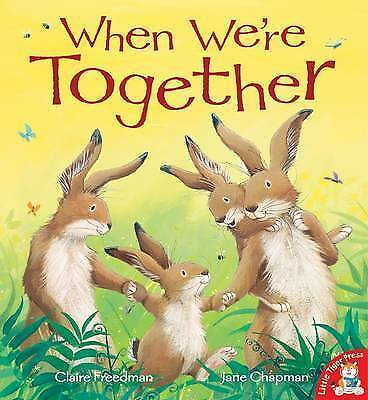 1 of 1 - When We're Together, Claire Freedman, New Book