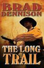 The Long Trail by Brad Dennison (Paperback / softback, 2015)