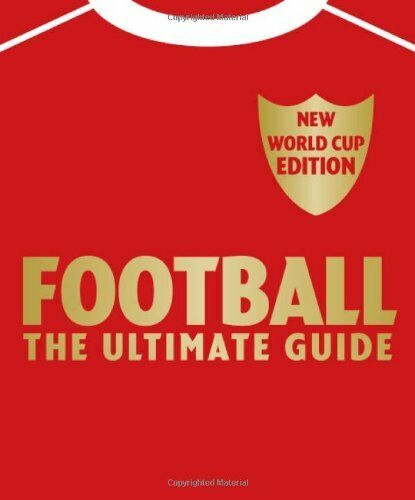 Football The Ultimate Guide: Updated 2010 Edition (Dk Sports) By Aidan Radnedge