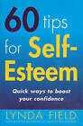 60 Tips for Self Esteem by Lynda Field Associates (Paperback, 2001)