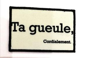 Ta Gueule Cordialement Patch Morale Militaire Tactique Armée Drapeau 7,6cm x 5cm