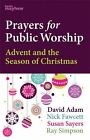 Prayers for Public Worship: Advent and the Season of Christmas by David Adam (Paperback, 2012)