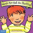 Best Behavior: Words Are Not for Hurting by Elizabeth Verdick (2004, Hardcover)