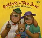 Phyllis Fogelman Bks.: Goldilocks and the Three Bears by Caralyn Buehner (2007, Hardcover)