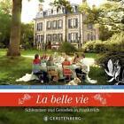 La belle vie von Anet Pienaar, Louis Jansen van Vuuren und Hardy Olivier (2013, Gebundene Ausgabe)