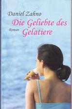 Zahno, Daniel – Die Geliebte des Gelatiere – geb. Ausgabe