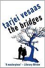 The Bridges by Tarjei Vessas (Paperback, 2014)