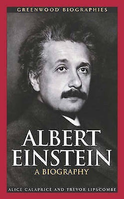 Albert Einstein: A Biography (Greenwood Biographies) by Calaprice, Alice, Lipsco