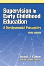 Early Childhood Education: Supervision in Early Childhood Education : A Developmental Perspective by Joseph J. Caruso and M. Temple Fawcett (2006, Paperback, New Edition)