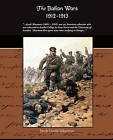 The Balkan Wars 1912-1913 by Jacob Gould Schurman (Paperback, 2009)