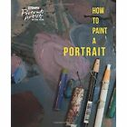 How to Paint a Portrait by Tai-Shan Schierenberg (Paperback, 2015)